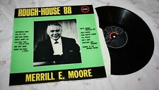 MERRILL MOORE-ROUGH HOUSE 88-UK FIRST PRESS-EX!