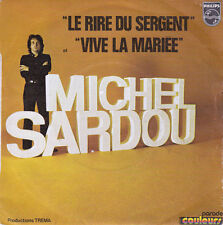 SARDOU Michel 7'' Le Rire Du Sergent / Vive La Mariée - FRANCE