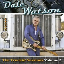 Vol. 2-The Truckin' Sessions - Dale Watson (2009, CD NEUF)