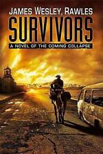 USED (GD) Survivors: A Novel of the Coming Collapse by James Wesley Rawles