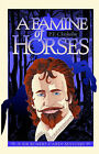 NEW Famine of Horses, A (Sir Robert Carey Series) by P.F. Chisholm