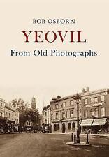 Yeovil from Old Photographs, Paperback by Osborn, Bob, ISBN 1445665263, ISBN-...