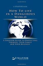 How to Live in a Dangerous World: A Stratfor Guide