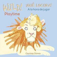 Wild!/¡quÉ Locura!: WILD! Playtime/¡QUÉ LOCURA! a la Hora de Jugar 4 by...