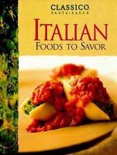 Classico Italian Foods to Savor by Classico