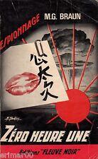 Zéro heure une / M.G.  BRAUN / Fleuve Noir - Espionnage // 1ère Edition