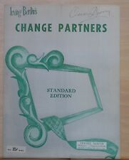 "Change Partners - 1965 sheet music - by Irving Berlin - from movie ""Carefree"""