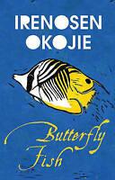 Butterfly Fish, Irenosen Okojie, New, Hardcover