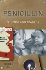 Penicillin : Triumph and Tragedy by Robert Bud (2007, Hardcover)