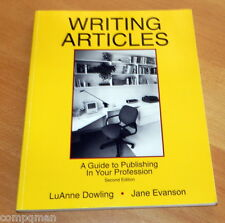 Writing Articles : A Guide to Publishing in Your Profession by Evanson and Dowli