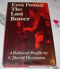 EZRA POUND The Last Rower - C. DAVID HEYMANN: 1976 1st Ed
