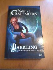 Yasmine Galenorn - Les Soeurs de la lune, tome 3 : Darkling - Milady
