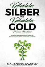Kolloidales Silber und kolloidales Gold ? Premium Handbuch