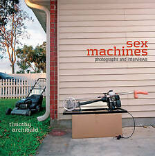 NEW Sex Machines: Photographs and Interviews by Timothy Archibald