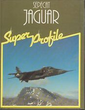 SEPECAT JAGUAR JET FIGHTER / BOMBER DESIGN , DEVELOPMENT & SERVICE HISTORY BOOK