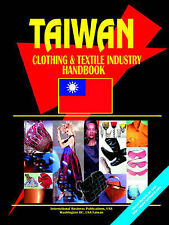 NEW Taiwan Clothing and Textile Industry Handbook by Ibp Usa