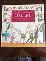 A Child's Introduction to Ballet : The Stories, Music, and Magic of Classical