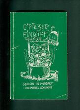 E' Pälzer Eintopf Gekocht in Mundart Gedichte von Marcel Schuschu pfälzisch 1986