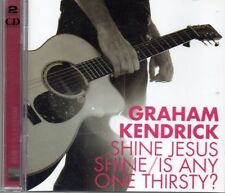 Graham Kendrick, Shine Jesus Shine / Is Anyone Thirsty? Double CD Set, New
