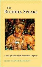 NEW - The Buddha Speaks: A Book of Guidance from the Buddhist Scriptures