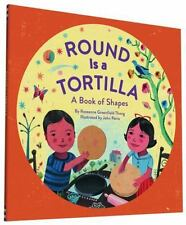 Round Is a Tortilla: A Book of Shapes by Roseanne Thong - Paperback Book (NEW)