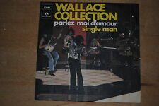 """WALLACE COLLECTION PARLEZ MOI D'AMOUR / SINGLE MAN  7"""" 45 GIRI"""