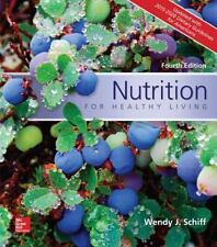Nutrition for Healthy Living by Wendy J. Schiff (2016, Paperback)