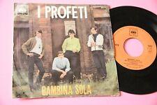"I PROFETI 7"" BAMBINA SOLA ORIG 1966 EX"