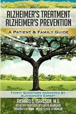 Alzheimer's Treatment Alzheimer's Prevention: A Patient and Family Guide, 2012 E