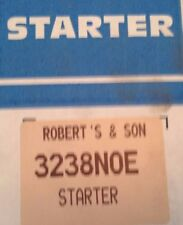 Starter # 3238NOE RE-MANUFACTURED By Robert's & Son