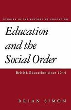 Education and the Social Order: British Eduction Since 1944 (Studies-ExLibrary