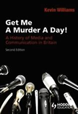 NEW - Get Me a Murder a Day!: A History of Media and Communication in Britain