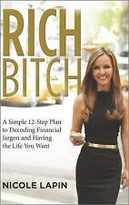 Rich Bitch : A Simple 12-Step Plan for Getting Your Financial Life...