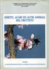 Insetti,acari ed altri animali del frutteto - Guida al riconoscimento...