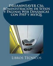 DREAMWEAVER CS6. Administración de Sitios y Páginas Web Dinámicas con PHP y...