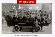 On This Spot: Pinpointing the Past in Washington, D.C. Evelyn, Douglas E., Dick