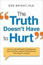 The Truth Doesn't Have to Hurt: How to Use Criticism to Strengthen-ExLibrary