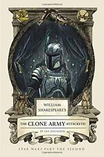 William Shakespeare's The Clone Army Attacketh: Star Wars Part the Second (Willi