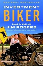 Investment Biker: Around the World with Jim Rogers: By Rogers, Jim
