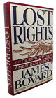 James Bovard LOST RIGHTS :  The Destruction of American Liberty  3rd Printing