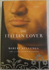 The Italian Lover by Robert Hellenga (2007, Hardcover, DJ, 1st Edition)