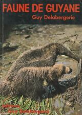 FAUNE DE GUYANE Guy Delabergerie.