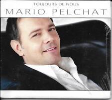 CD DIGIPACK 12 TITRES MARIO PELCHAT TOUJOURS DE NOUS 2010 NEUF SCELLE CANADA