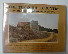 THE TEXAS HILL COUNTRY: Interpretations by Thirteen Artists (1981 Rare Limited)