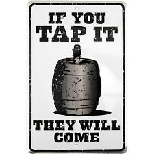 If You Tap It They Will Come Metal Bar Sign. Kegworks. Is