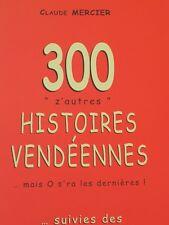300 z'autres histoires vendéennes,  .. Mais O s'ra les dernières! Claude Mercier