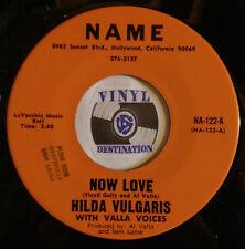 HILDA VULGARIS - NAME NA-122 - GAME OF LOVE / NOW LOVE - NM++ - SUPER RARE R & B