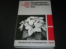 Bosse, Escher: Hauptkulturen im Zierpflanzenbau, Handbuch des Erwerbsgärtners