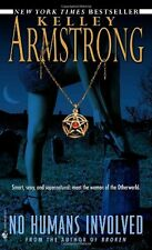 No Humans Involved (Women of the Otherworld) by Kelley Armstrong