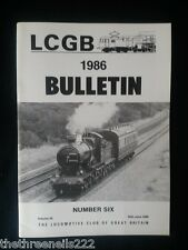 LCGB - LOCOMOTIVE CLUB OF GREAT BRITAIN BULLETIN - JUNE 25 1986